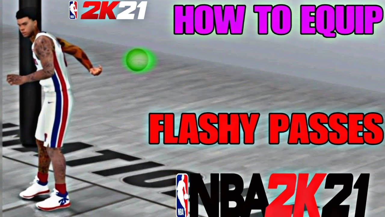 How To Equip Flashy Passes In Nba 2k21 How To Flashy Pass On Nba 2k21 Youtube