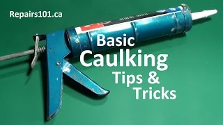 Basic Caulking Tips & Tricks  - How to