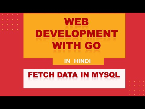 Web Development With Go   Hindi   Fetch Data From MYSQL