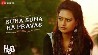 Suna Suna Ha Pravas | H2O | Ashok Dhage & Sheetal Ahirrao | Farhan Bhiwandiwala