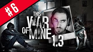 Let's Play This War of Mine 1.3 - Ep 6 - Shrekt