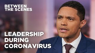 We Need Leadership During Coronavirus - Between the Scenes | The Daily Show