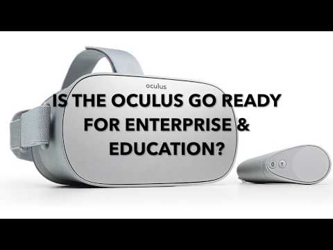 Is Oculus Go ready for enterprise and education? | TALES