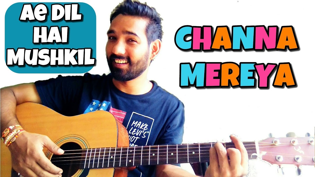 Channa Mereya Guitar Lesson Easy Ae Dil Hai Mushki Youtube