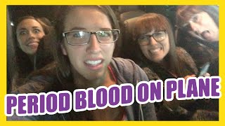 PERIOD BLOOD ON THE PLANE!