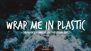 Download Mp3 Wrap Me In Plastic || Lirik Dan Terjemahan ||by Chromance - Marcus Layton  Radio