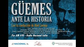 """Video: Güemes ante la historia. Decimo programa: """"Apolinario Saravia. El jinete de fuego""""."""