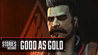 "Apex Legends | Stories from the Outlands - ""Good as Gold"""