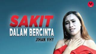 Gambar cover Jihan Vhy - Sakit Dalam Bercinta [Official Music Video] REMIX Terbaru 2019