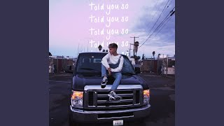 Download Told You So Mp3 and Videos