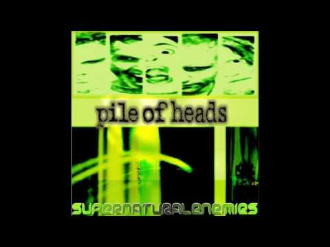 Pile of Heads - SUPERNATURALENEMIES (Full Demo/EP)