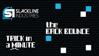 The Back Bounce | Trick in a Minute | Episode 3 | Slackline Industries