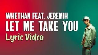 """Whethan - """"Let Me Take You"""" feat. Jeremih (Lyrics)"""