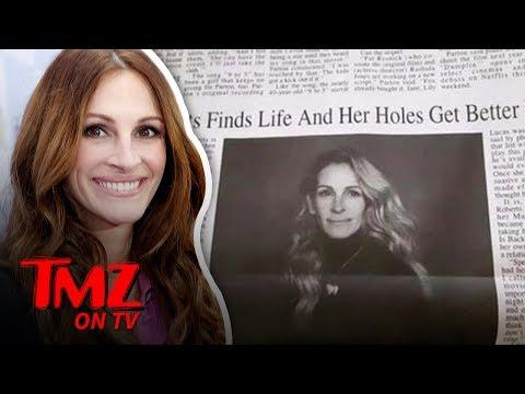 Julia Roberts Holes Get Better Headline Goes Viral | TMZ TV