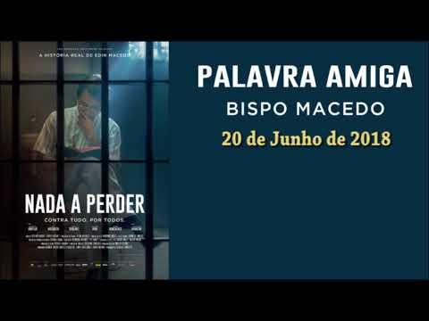 Palavra Amiga Bispo Macedo   20 de Junho de 2018