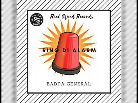 Badda General - Ring The Alarm (Jah Send Di Ting Riddim)