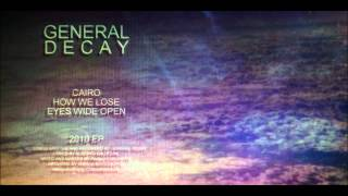 General Decay - Eyes Wide Open (2010 EP)