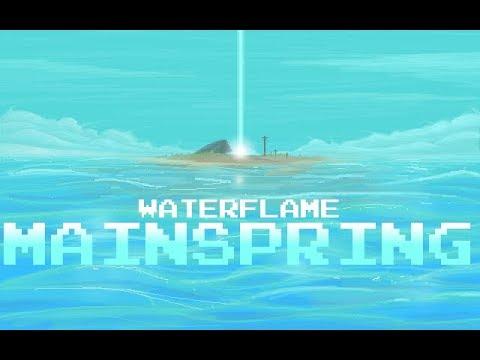 Waterflame - Mainspring