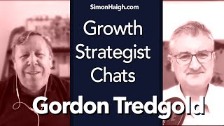 Gordon Tredgold -  Fast Leadership - Growth Strategist Chats
