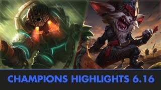 Champions Highlights - Patch 6.16 (par Ribasu, Osloh et xWormer) - Progresser sur League of Legends