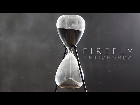 Antichords - Firefly (Official Music Video)