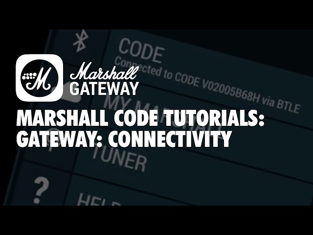 Marshall CODE Tutorials: Gateway - Connectivity