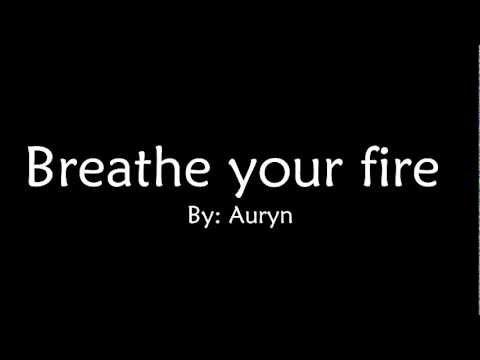 Breathe your fire - Auryn (Letra)