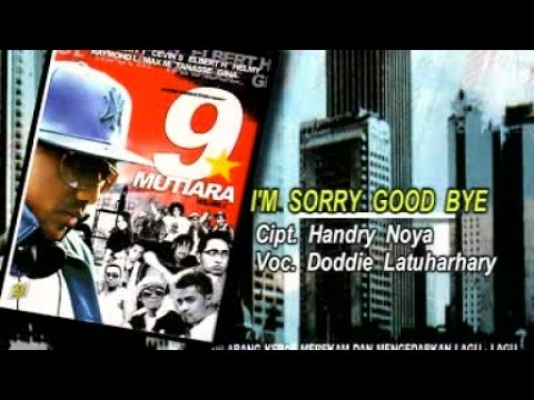 DODDIE LATUHARHARY - I'M SORRY GOODBYE (Official Music Video)