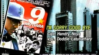 Gambar cover DODDIE LATUHARHARY - I'M SORRY GOODBYE (Official Music Video)