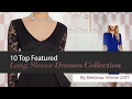 10 Top Featured Long Sleeve Dresses Collection By Destinas, Winter 2017