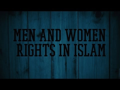 MEN AND WOMEN || RIGHTS IN ISLAM