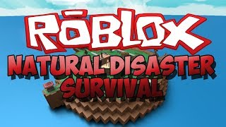 Roblox Survive Natural Disasters