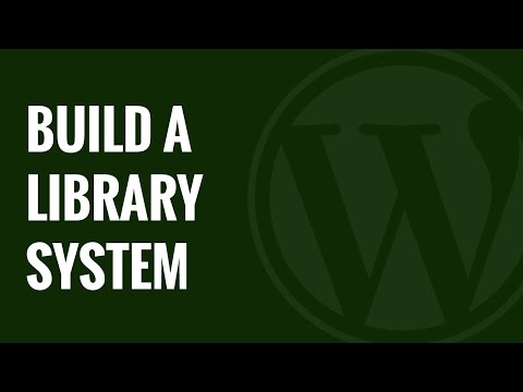 How to Build a Library Collection and Circulation System in WordPress