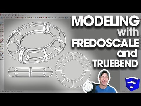 Modeling with FREDOSCALE AND TRUEBEND in SketchUp! - YouTube