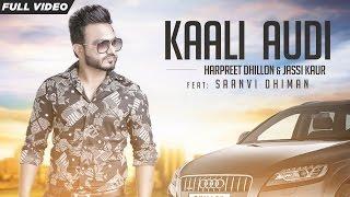 New Punjabi Songs 2016 | Kaali Audi | Official Video [Hd] | Harpreet Dhillon Ft.Jassi Kaur
