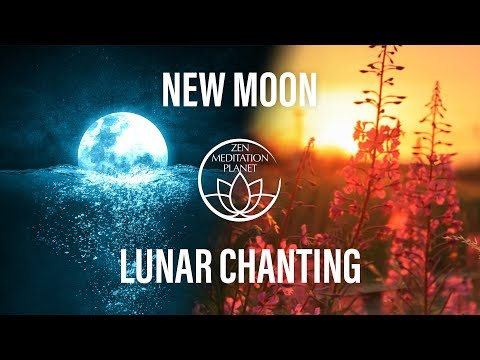 New Moon - Lunar Chanting - Open the floodgates of Healing and Compassion