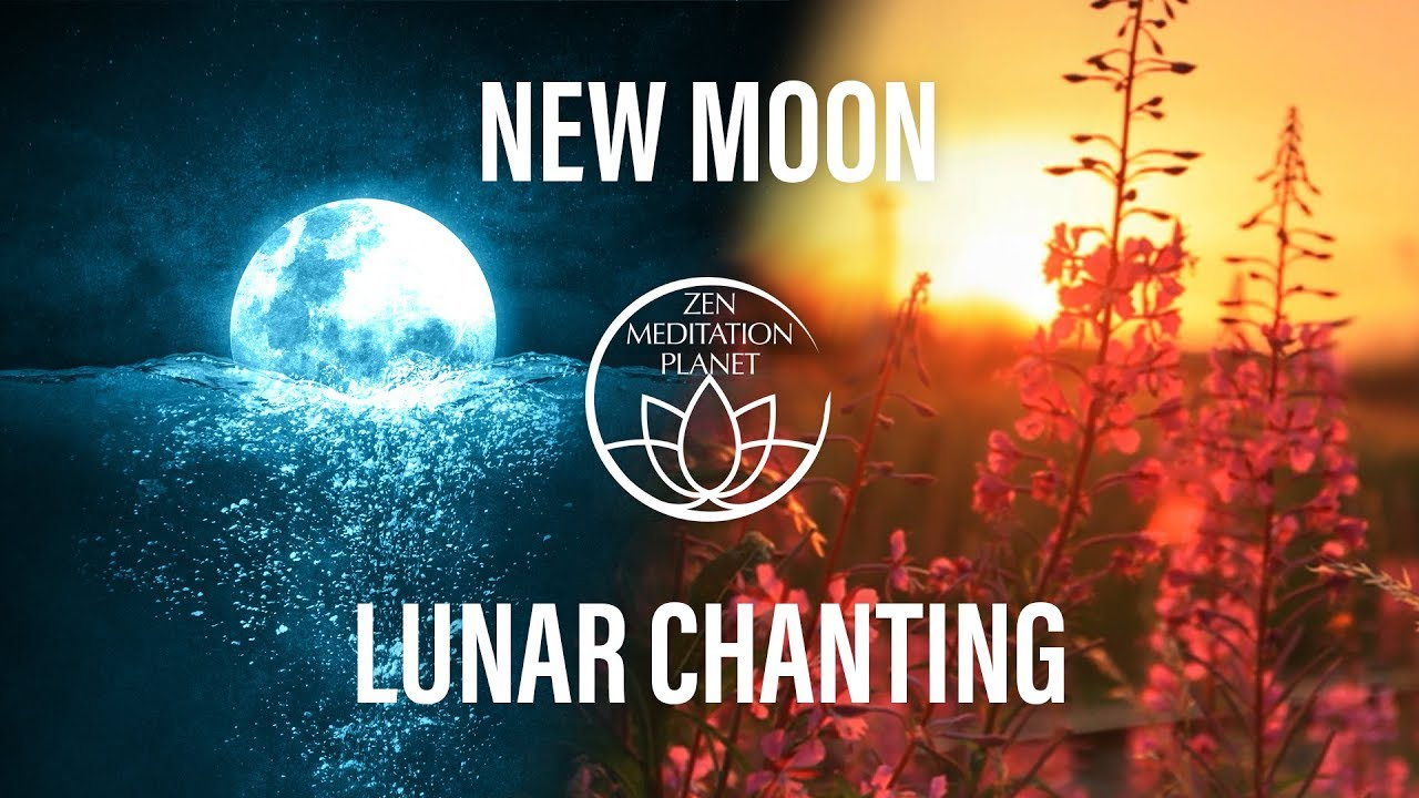 New Moon Lunar Chanting Open The Floodgates Of Healing And Compassion Youtube