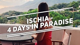 4 Days In Paradise: Beautiful Ischia, Italy