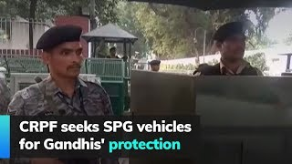CRPF seeks SPG vehicles for Gandhis' protection