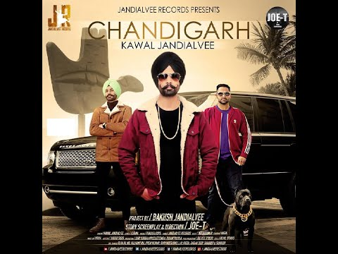 Chandigarh (Official Video) Kawal Jandialvee | Punjabi Song 2020 | Jandialvee Records