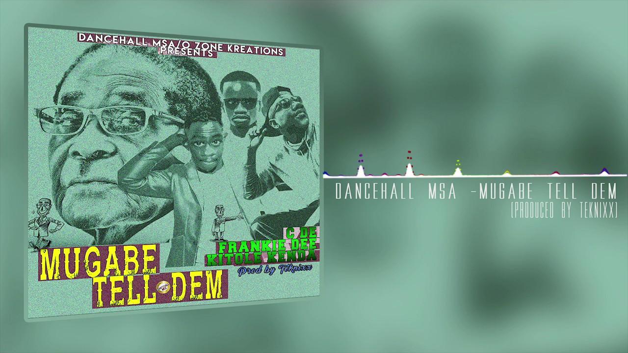 Dancehall Msa - Mugabe Tell Dem ft Kitole Kenda, Frankie Dee & C De { Official Audio}