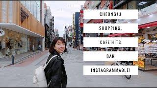 MAIN2 KE CHEONGJU!! SHOPPING, CAFE LUCU & INSTAGRAMMABLE !!