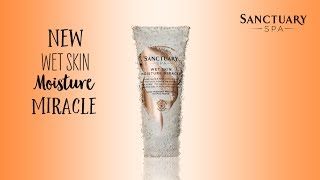 New! Wet Skin Moisture Miracle - Sanctuary Spa