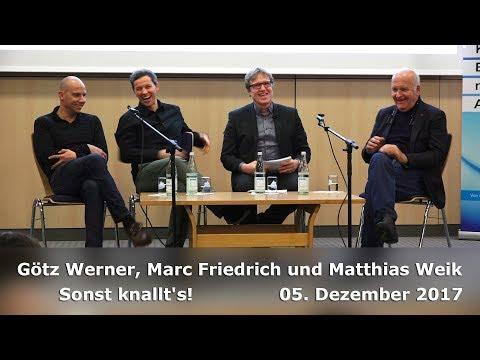 Götz Werner, Marc Friedrich und Matthias Weik: Sonst knallt's! - Wirtschaft radikal neu denken!