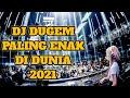 DJ DUGEM PALING ENAK DI DUNIA 2021  FULL BASS BIKIN OLENG