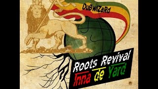 DuBWiZaRd - Roots Revival Inna De Yard Promo Mix 2014