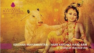 Krishna Mahamantra -- Hare Krishna Hare Rama by Shankar Mahadevan