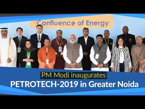 PM Modi inaugurates PETROTECH 2019 in Greater Noida | PMO