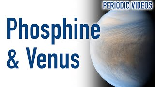 Phosphine and Life on Venus - Periodic Table of Videos
