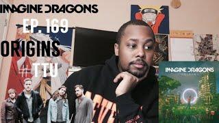 Baixar EPISODE 169: Imagine Dragons - Origins ALBUM REACTION